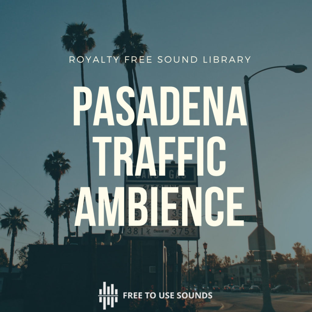 Pasadena Traffic Ambience