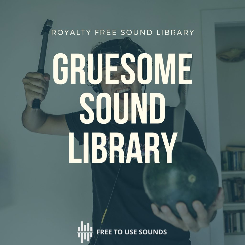 Gruesome Sound Effect Library