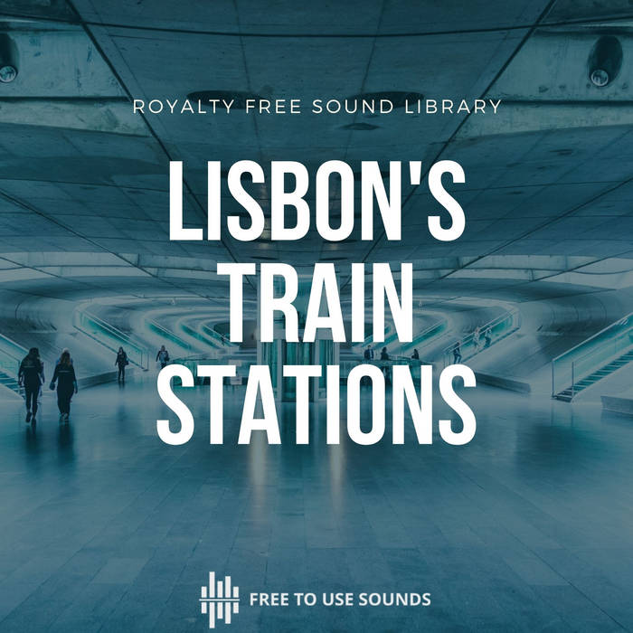 Lisbon Train Station Sound Library